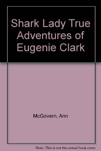 9780590076043: Shark Lady True Adventures of Eugenie Clark