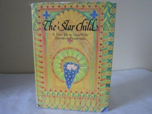 The Star Child: A Fairy Tale: Wilde, Oscar, Westwood, Jennifer, French, Fiona