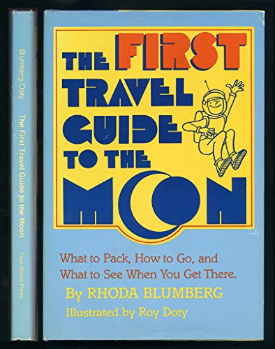 9780590076630: The first travel guide to the Moon: What to pack, how to go, and what to see when you get there