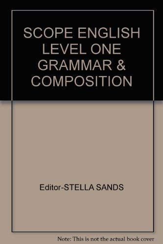 SCOPE ENGLISH LEVEL ONE GRAMMAR & COMPOSITION: Editor-STELLA SANDS