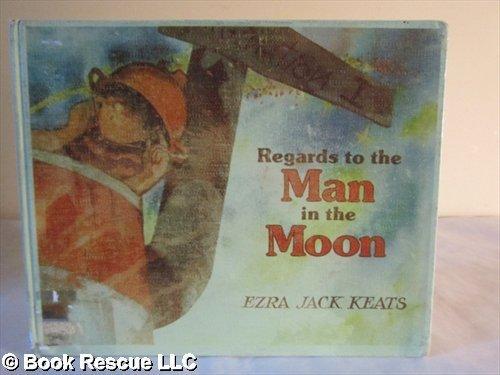 Regards to the Man in the Moon: Keats, Ezra Jack