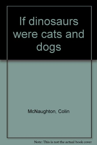 9780590078269: If dinosaurs were cats and dogs