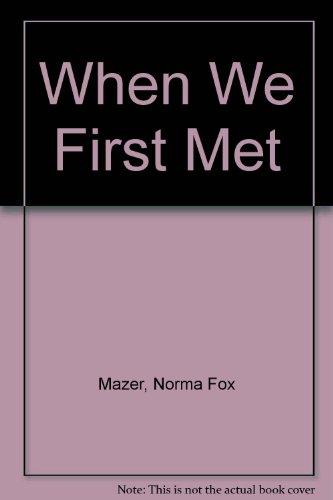 9780590078580: When We First Met