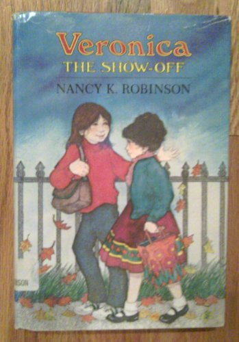 Veronica, the show-off: Robinson, Nancy K