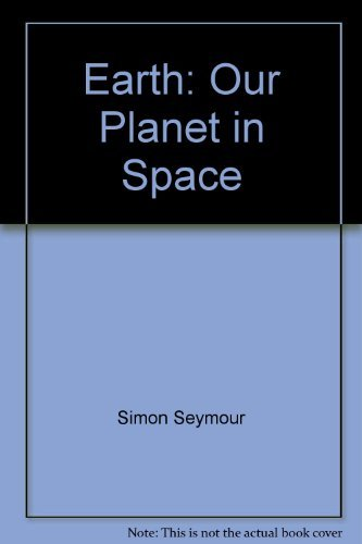 9780590078849: Earth: Our planet in space