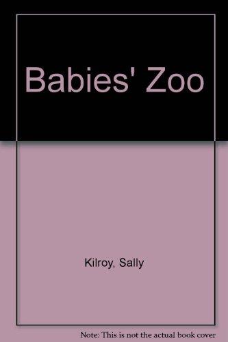 Babies' Zoo: Kilroy, Sally