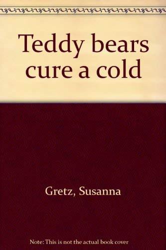 9780590079495: Teddy bears cure a cold