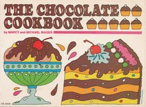The Chocolate Cookbook: Marcy and Michael Mager