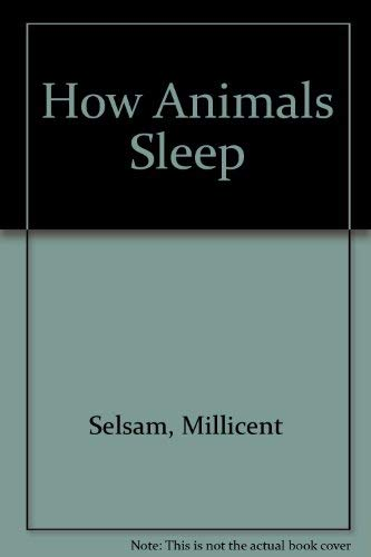 How Animals Sleep (0590080547) by Selsam, Millicent