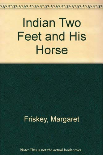 Indian Two Feet and His Horse: Friskey, Margaret