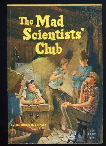The Mad Scientists' Club (Scholastic Books #TX801): Bertrand R. Brinley
