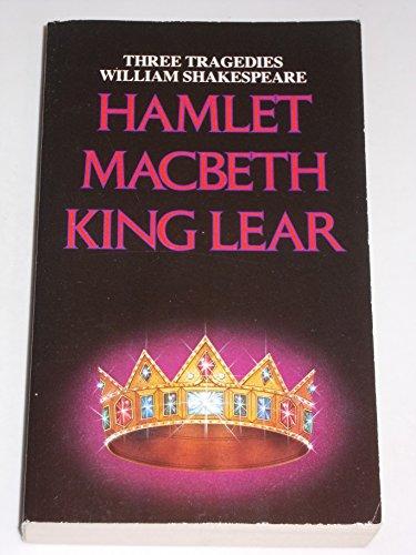 9780590087841: Three Tragedies by William Shakespeare: Hamlet, Macbeth, King Lear