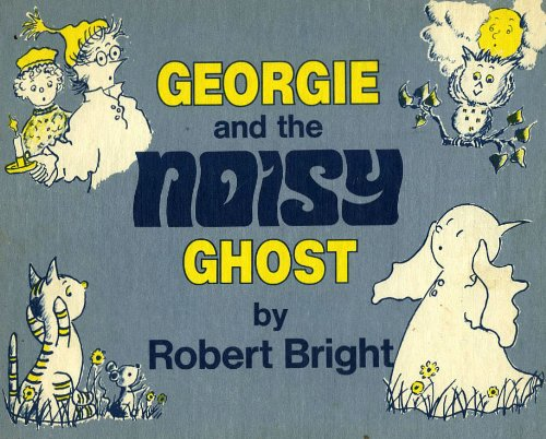 Georgie and the Noisy Ghost: Bright, Robert
