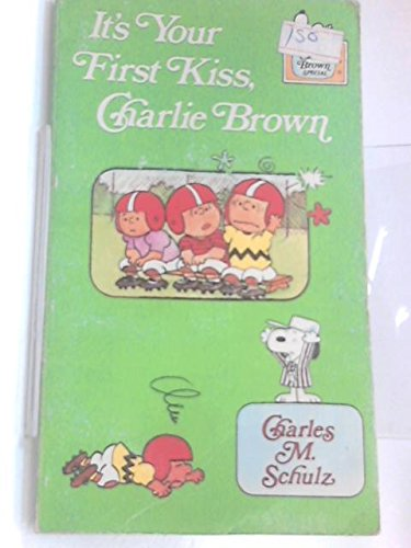 IT'S YOUR FIRST KISS, CHARLIE BROWN: SCHULZ, Charles M