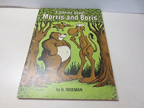 Three Stories About Morris and Boris: Wiseman, B.