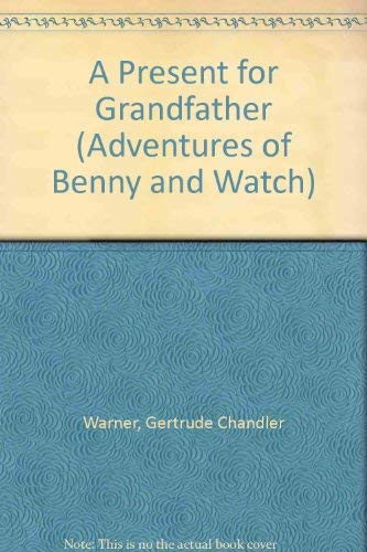 9780590100366: A Present for Grandfather (Adventures of Benny and Watch)