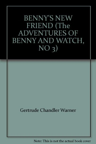 9780590100403: BENNY'S NEW FRIEND (The ADVENTURES OF BENNY AND WATCH, NO 3)