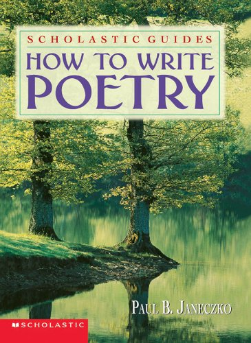 How To Write Poetry Scholastic Guides (0590100785) by Janeczko, Paul; Janeczko, Paul B.