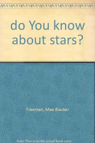 Do You Know About Stars?: Freeman, Mae Blacker