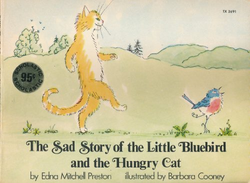 Sad Story of the Little Bluebird and the Hungry Cat: Preston, Edna M.