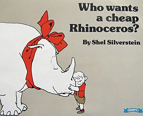 9780590107129: Who wants a cheap rhinoceros? [Paperback] by Silverstein, Shel