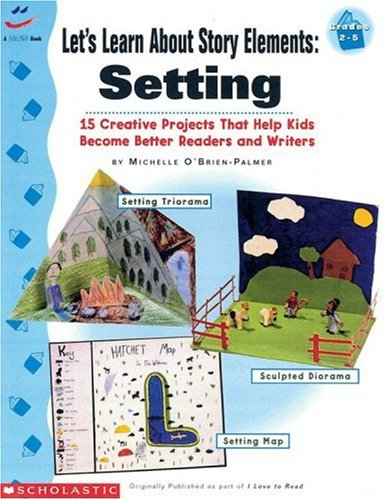 Let's Learn About Story Elements: Setting (Grades 2-5) (0590107151) by Michelle O'Brien-Palmer