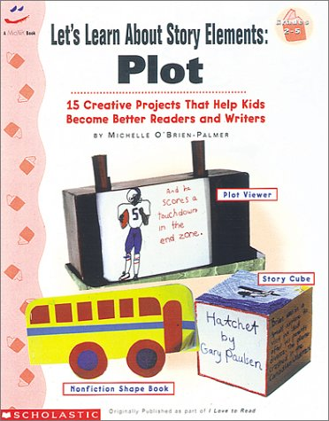 Let's Learn About Story Elements: Plot (Grades 2-5) (059010716X) by Michelle O'Brien-Palmer