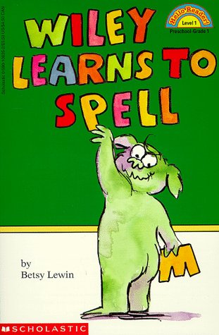 Wiley Learns to Spell (Hello Reader!, Level: Betsy Lewin