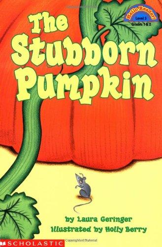 9780590108508: The Stubborn Pumpkin (Hello Reader Level 3)