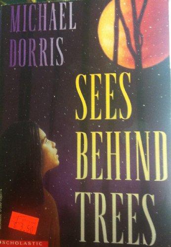 Sees Behind Trees (9780590108515) by Michael DORRIS