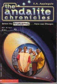 9780590108812: An Alien Dies (Animorphs, The Andalite Chronicles, Book 3)