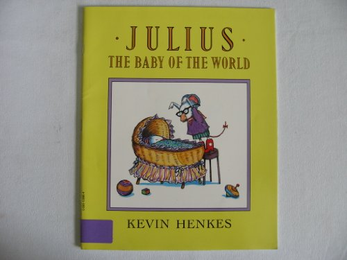 Julius the Baby of the World: Kevin Henkes