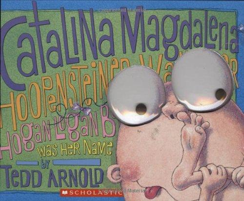 Catalina Magdalena Hoopensteiner Wallendiner Hogan Logan Bogan Was Her Name: Arnold, Tedd