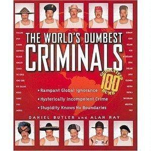 Worlds Dumbest Criminals Jr Edition (0590111523) by Daniel Butler