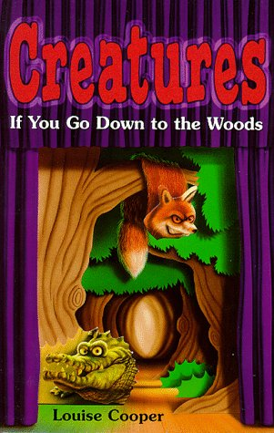 If You Go Down to the Woods. (Creatures): Louise Cooper