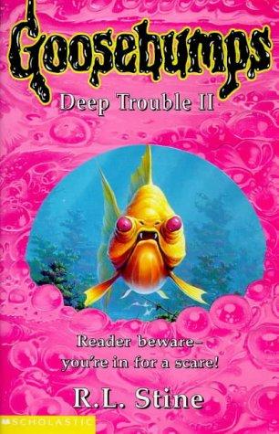 9780590113076: DEEP TROUBLE: BK. 2 (GOOSEBUMPS S.)