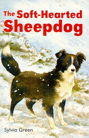 The Soft Hearted Sheep Dog (Young Hippo Animal): Sylvia Green