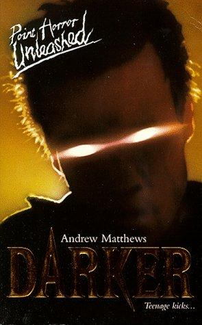 Darker (Point Horror Unleashed) (9780590113397) by Matthews, Andrew