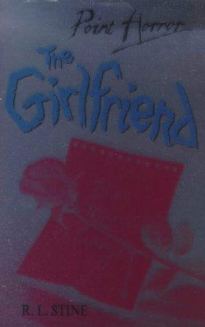 The Girlfriend (Point Horror): R. L. Stine