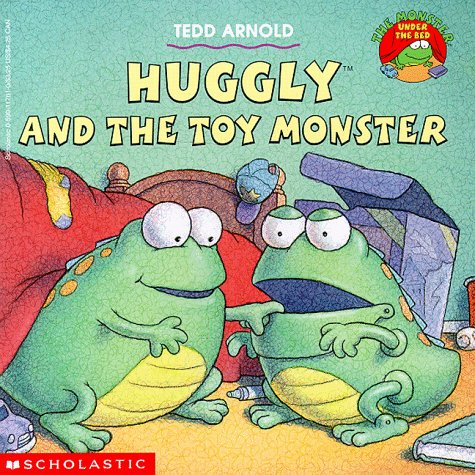 9780590117616: Huggly and the Toy Monster (Monster Under the Bed)