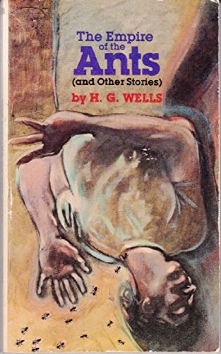The Empire of the Ants and Other Stories: Wells, H. G.
