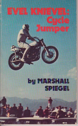 9780590118460: Evel Knievel Cycle Jumper [Paperback] by Spiegel, Marshall