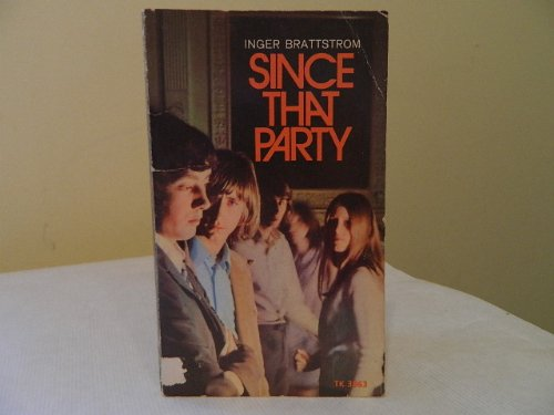 Since That Party: Inger Brattstrom