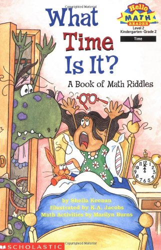 What Time Is It? A Book Of Math Riddles (level 2) (Hello Reader, Math): Keenan, Sheila