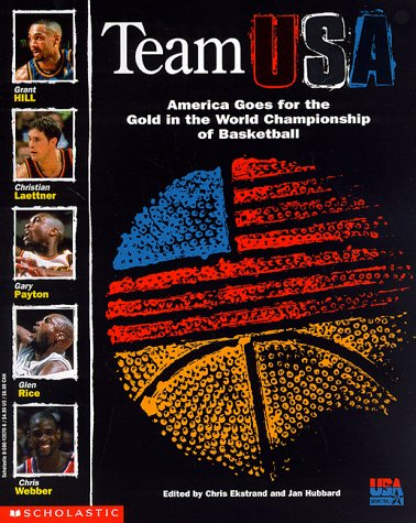 The Story of Team USA: America Goes for the Title in the World Championship of Basketball (NBA): ...
