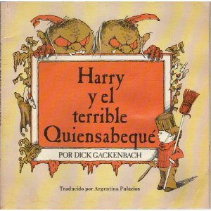 9780590121163: Harry y el Terrible Quiensabequé (Harry and the Terrible Whatzit) (Spanish Edition)