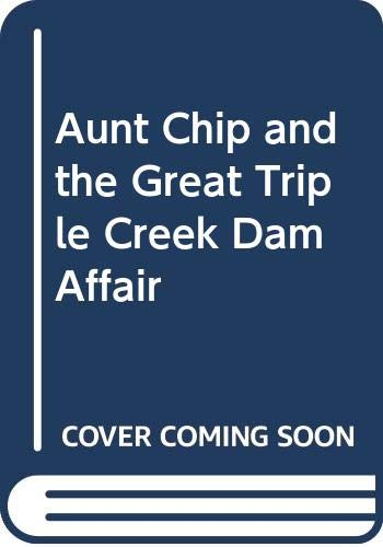 9780590122382: Aunt Chip and the Great Triple Creek Dam Affair