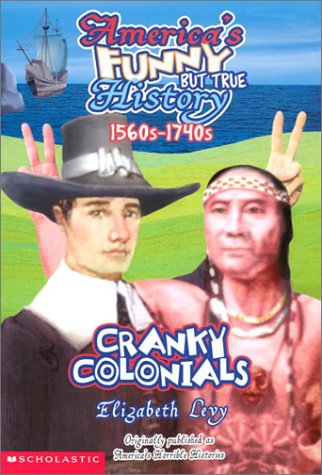Cranky Colonials: Pilgrims, Puritans, Even Pirates! (America's: Levy, Elizabeth