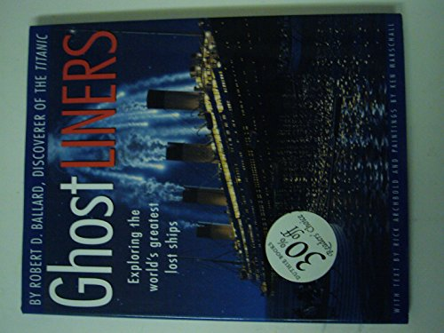 9780590124515: Ghost Liners : Exploring the World's Greatest Lost Ships