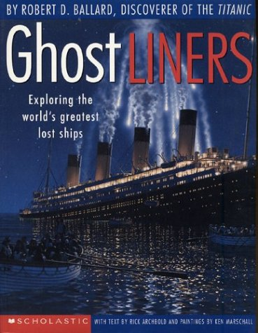 9780590124522: Ghost Liners : Exploring the World's Greatest Lost Ships